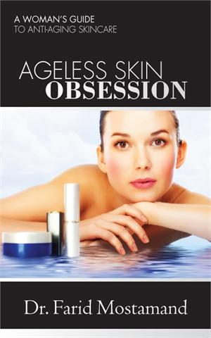 Ageless Skin Obsession By Dr. Farid Mostamand